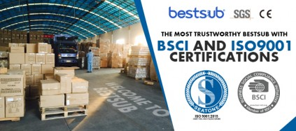 The Most Trustworthy BestSub with BSCI and ISO9001 Certifications