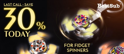 Last Call - Save 30% TODAY for Fidget Spinners