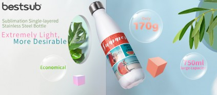 Extremely Light, More Desirable—Sublimation Single-layered Stainless Steel Bottle